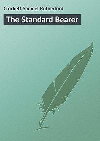 Samuel Crockett -The Standard Bearer