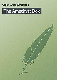 Anna Green -The Amethyst Box
