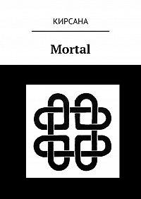Кирсана - Mortal