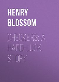 Henry Blossom -Checkers: A Hard-luck Story