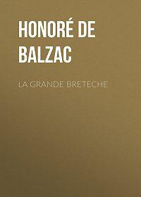 Honoré de -La Grande Breteche