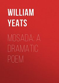 William Yeats -Mosada: A dramatic poem
