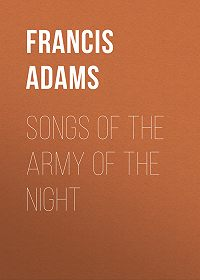 Francis Adams -Songs of the Army of the Night
