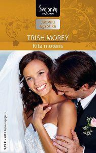 Trish Morey -Kita moteris