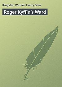 William Kingston -Roger Kyffin's Ward