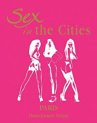 Hans-Jurgen  Dopp -Sex in the Cities. Volume 3. Paris
