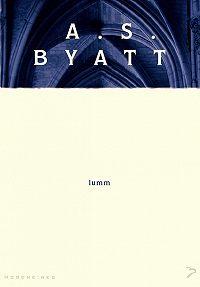A. S. Byatt -Lumm