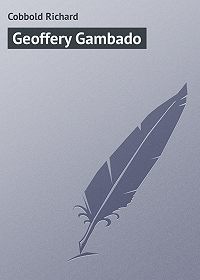 Richard Cobbold -Geoffery Gambado