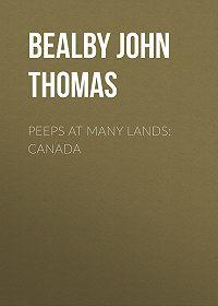 John Bealby -Peeps at Many Lands: Canada