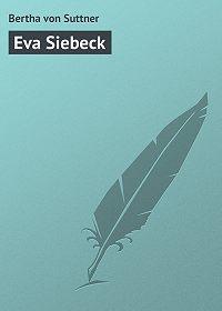 Bertha von - Eva Siebeck