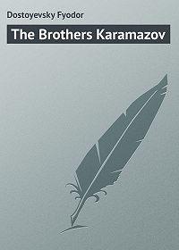 Fyodor Dostoyevsky -The Brothers Karamazov