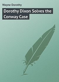Dorothy Wayne -Dorothy Dixon Solves the Conway Case