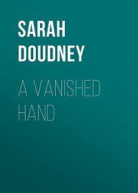 Sarah Doudney -A Vanished Hand