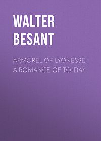 Walter Besant -Armorel of Lyonesse: A Romance of To-day