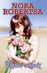 Nora Robertsa -Dzīvot vēlreiz
