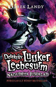 Derek Landy -Detektiiv Luuker Leebesurm 3: Nägudeta Jumalad