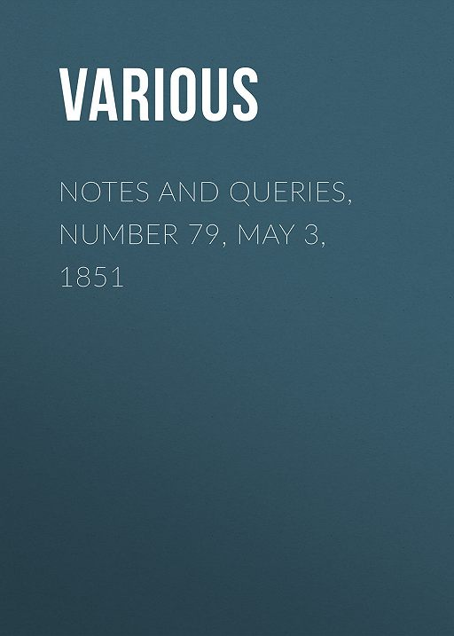 Notes and Queries, Number 79, May 3, 1851