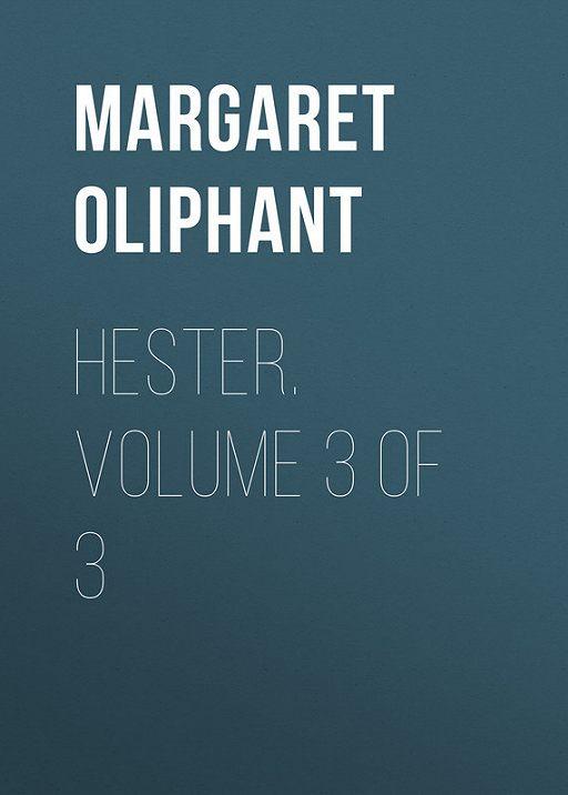 Hester. Volume 3 of 3