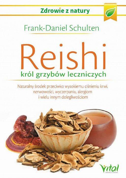 Reishi – król grzybów leczniczych. Naturalny środek przeciwko wysokiemu ciśnieniu krwi, nerwowości, wyczerpaniu, alergiom i wielu innym dolegliwościom