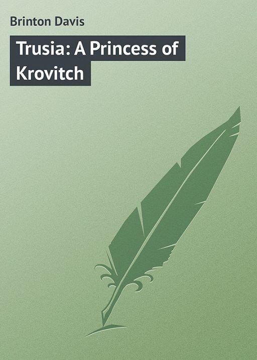 Trusia: A Princess of Krovitch