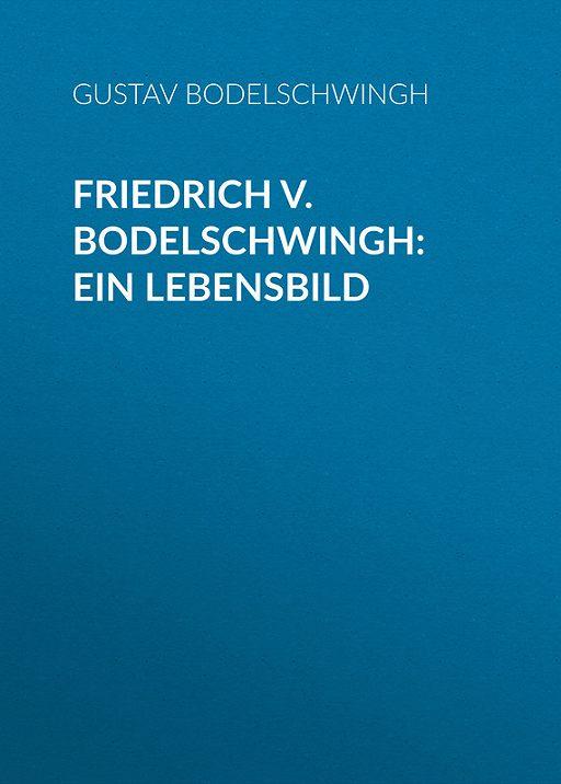 Friedrich v. Bodelschwingh: Ein Lebensbild