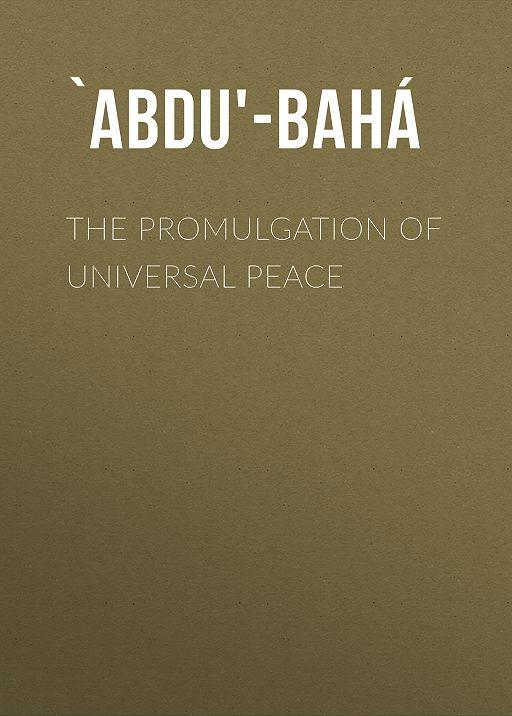 """Купить книгу """"The Promulgation of Universal Peace"""""""