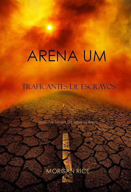Arena Um: Traficantes De Escravos