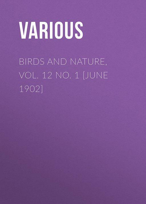 Birds and Nature, Vol. 12 No. 1 [June 1902]