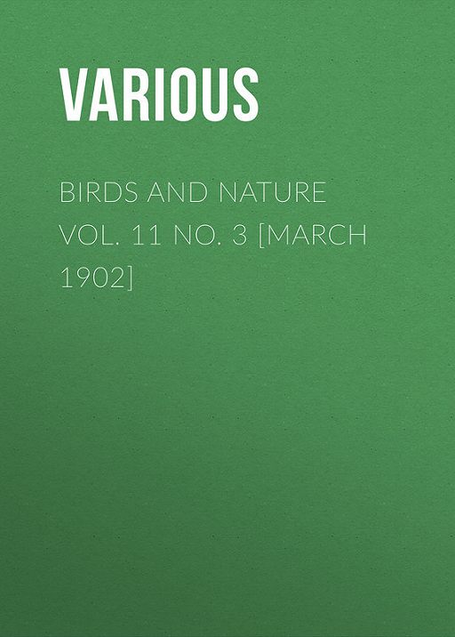 Birds and Nature Vol. 11 No. 3 [March 1902]