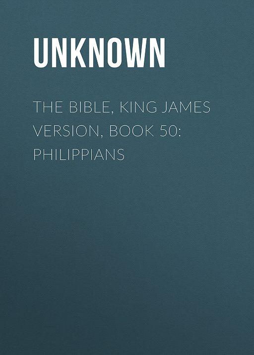 The Bible, King James version, Book 50: Philippians
