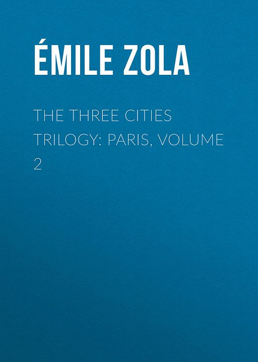 The Three Cities Trilogy: Paris, Volume 2