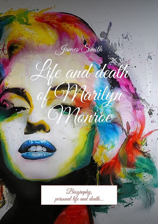 Life and death ofMarilyn Monroe. Biography, personal life and death…
