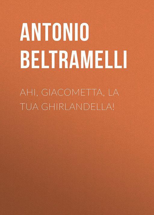 Ahi, Giacometta, la tua ghirlandella!