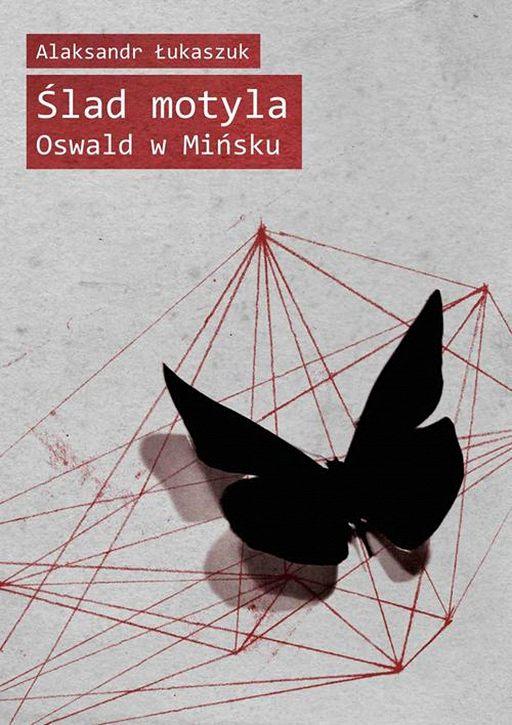 Ślad motyla. Oswald w Mińsku