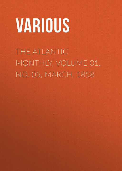 The Atlantic Monthly, Volume 01, No. 05, March, 1858
