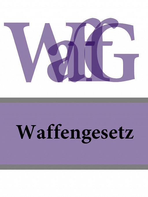 Waffengesetz – WaffG